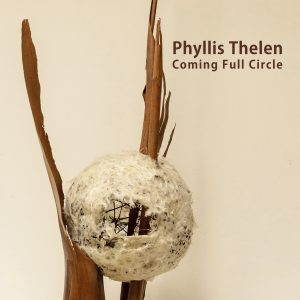 Phyllis Thelen: Coming Full Circle | 28-page Exhibition Catalogue | multipage brochure | Art Works Downtown